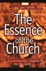 Essence of the Church, The: A Community Created by the Spirit - eBook