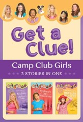 The Camp Club Girls Get a Clue!: 3 Stories in 1 - eBook
