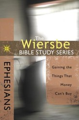 The Wiersbe Bible Study Series: Ephesians: Gaining the Things That Money Can't Buy - eBook