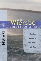 The Wiersbe Bible Study Series: Isaiah: Feeling Secure in the Arms of God - eBook