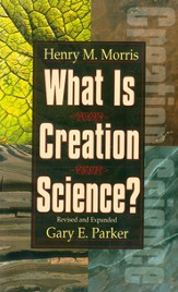 What is Creation Science?: Revised and Expanded - eBook