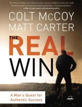 The Real Win: A Man's Quest for Authentic Success - eBook