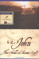 How Should a Christian Live? 1, 2 & 3 John Fisherman Bible Studyguides