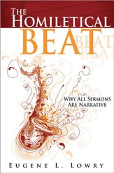 The Homiletical Beat: Why All Sermons Are Narrative - eBook