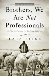 Brothers, We Are Not Professionals: A Plea to Pastors for Radical Ministry, Updated and Expanded Edition / Revised - eBook