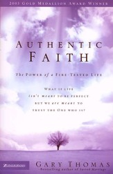 Authentic Faith: The Power of a Fire-Tested Life - eBook