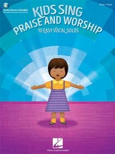 Kids Sing Praise and Worship: 10 Easy Vocal Solos