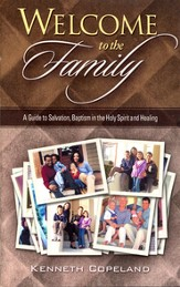 Welcome to the Family: A Guide to Salvation, Baptism in the Holy Spirit and Healing - eBook