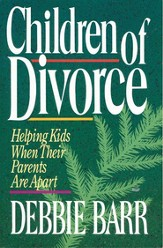 Children of Divorce: Helping Kids When Their Parents Are Apart - eBook