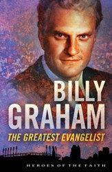 Billy Graham: The Greatest Evangelist - eBook