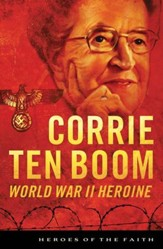Corrie ten Boom: World War II Heroine - eBook