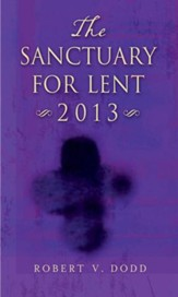 The Sanctuary for Lent 2013 - eBook