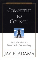 Competent to Counsel: Introduction to Nouthetic Counseling - eBook