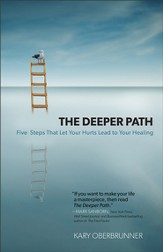 Deeper Path, The: Five Steps That Let Your Hurts Lead to Your Healing - eBook