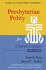Presbyterian Polity for Church Leaders, Fourth Edition - eBook