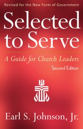 Selected to Serve, Second Edition: A Guide for Church Leaders - eBook