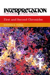 First and Second Chronicles: Interpretation: A Bible Commentary for Teaching and Preaching - eBook