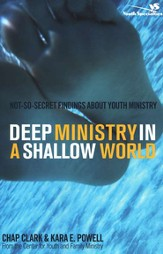 Deep Ministry in a Shallow World: Not-So-Secret Findings about Youth Ministry - eBook