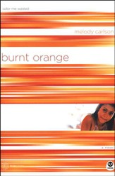 TrueColors Series #5, Burnt Orange: Color Me Wasted