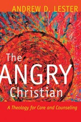 The Angry Christian: A Theology for Care and Counseling - eBook