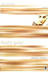 TrueColors Series #6, Fool's Gold: Color me Consumed