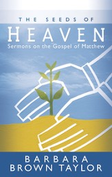 The Seeds of Heaven: Sermons on the Gospel of Matthew - eBook