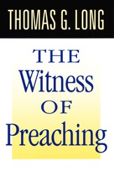 The Witness of Preaching, Second Edition - eBook