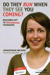 Do They Run When They See You Coming?: Reaching Out to Unchurched Teenagers - eBook