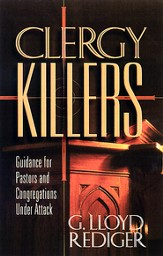 Clergy Killers: Guidance for Pastors and Congregations under Attack - eBook
