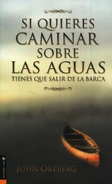 Si Quieres Caminar Sobre las Aguas Tienes que Salir de la Barca  (If You Want to Walk on Water, You've Got to Get Out..Boat)