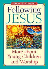 Following Jesus: More about Young Children and Worship - eBook