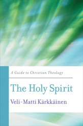 The Holy Spirit: A Guide to Christian Theology - eBook