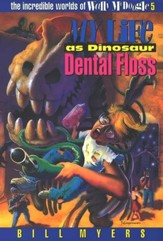 My Life as Dinosaur Dental Floss: The Incredible Worlds of  Wally McDoogle #5