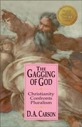 The Gagging of God: Christianity Confronts Pluralism - eBook