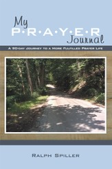 My P-R-A-Y-E-R Journal: A 90-day Journey to a More Fulfilled Prayer Life - eBook