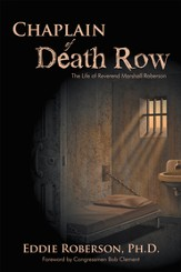 Chaplain of Death Row: The Life of Reverend Marshall Edward Roberson - eBook