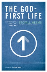 The God-First Life: Uncomplicate Your Life, God's Way - eBook