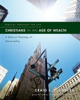 Christians in an Age of Wealth: A Biblical Theology of Stewardship - eBook