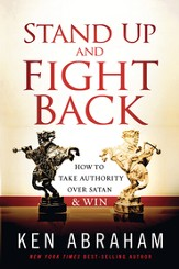 Stand Up and Fight Back: How to take authority over Satan and win - eBook