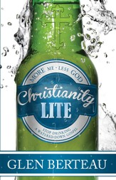 Christianity Lite: Stop drinking a watered-down Gospel - eBook