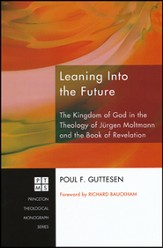 Leaning Into the Future: The Kingdom of God in the Theology of Jurgen Moltmann and the Book of Revelation #117