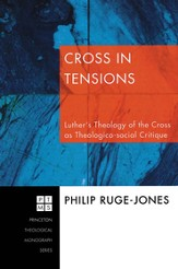 Cross in Tensions: Luther's Theology of the Cross as Theologico-social Critique