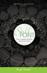 Still Point: Loss, Longing, and Our Search for God - eBook