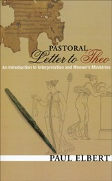Pastoral Letter to Theo: An Introduction to Interpretation and Women's Ministries