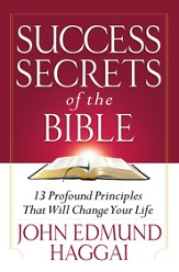 Success Secrets of the Bible: 13 Profound Principles That Will Change Your Life - eBook