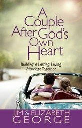 Couple After God's Own Heart, A: Building a Lasting, Loving Marriage Together - eBook