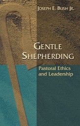 Gentle Shepherding: Pastoral Ethics and Leadership - eBook