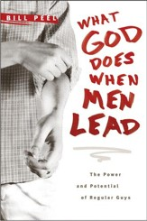 What God Does When Men Lead: The Power and Potential of Regular Guys - eBook