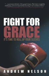 Fight for Grace: It's Time to Roll up Your Sleeves - eBook