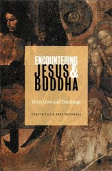 Encountering Jesus & Buddha: Their Lives and Teachings